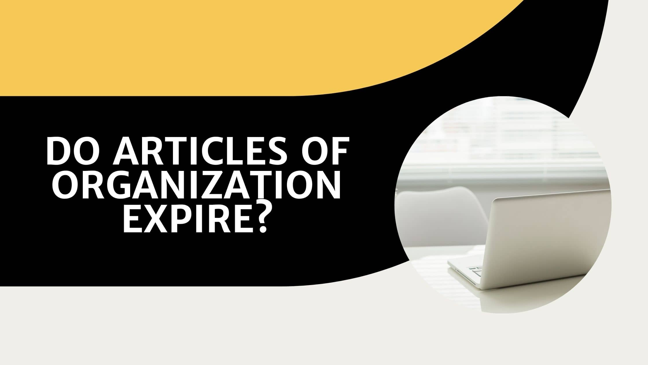 Do Articles of Organization Expire?