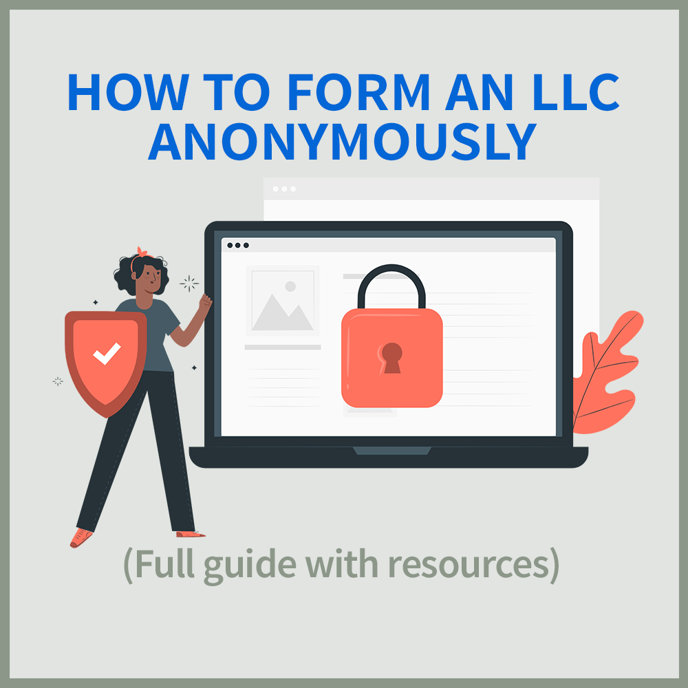 Form an LLC Anonymously