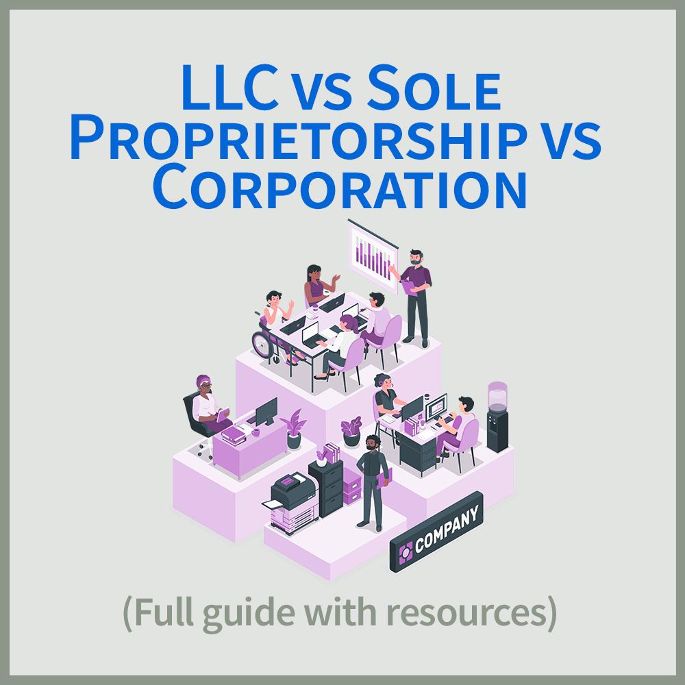 LLC vs Sole Proprietorship vs Corporation